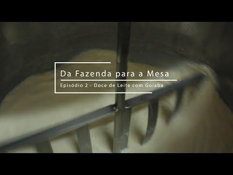 DA FAZENDA PARA A MESA - EPISÓDIO 2 - DOCE DE LEITE COM GOIABA