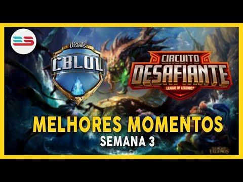 MELHORES MOMENTOS CBLOL E CIRCUITÃO (SEMANA 3)
