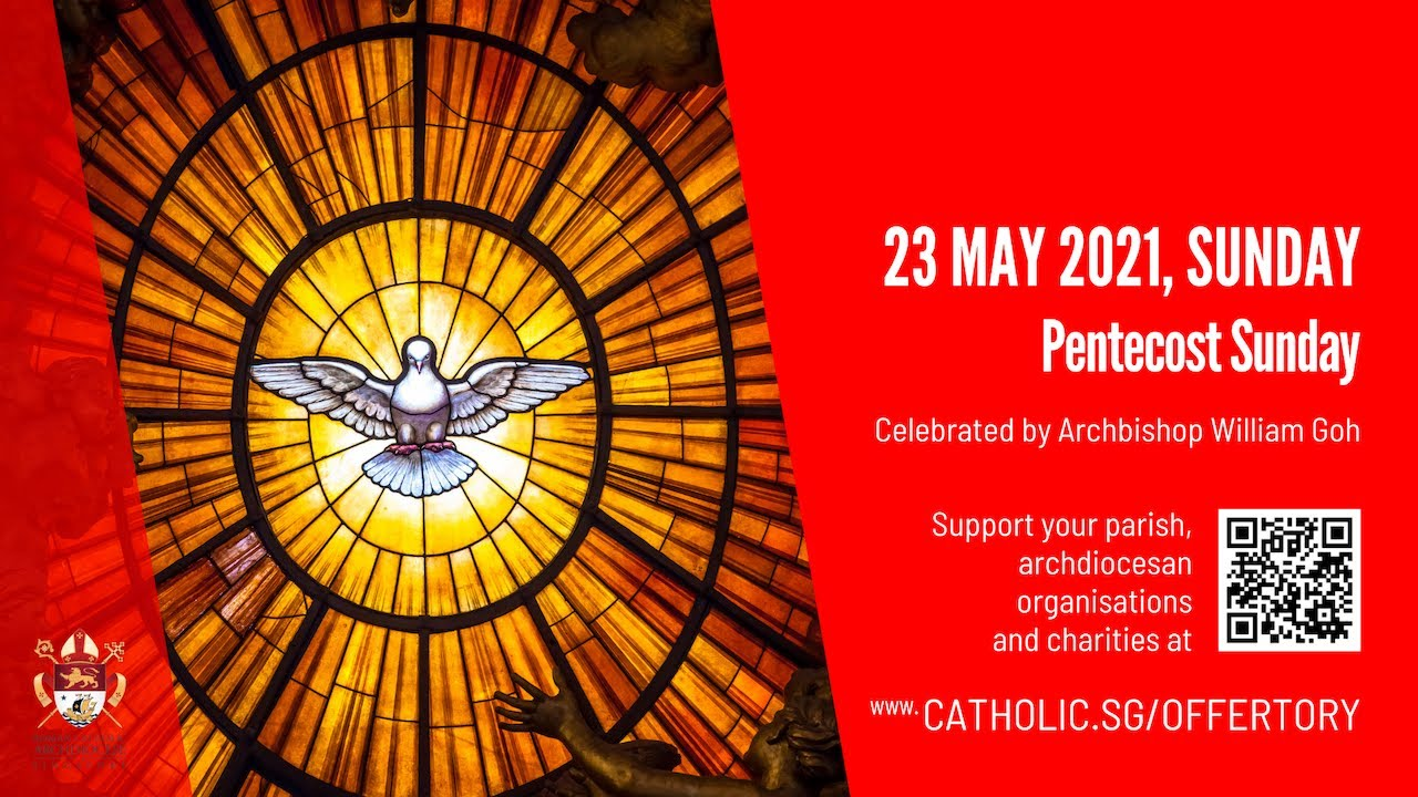 Catholic Singapore Pentecost Sunday Mass 23 May 2021 Today Live Online - Pentecost Sunday 2021