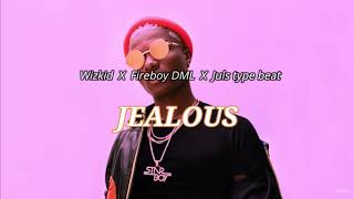 [SOLD] Wizkid X Fireboy DML X Juls Type Beat   JEALOUS