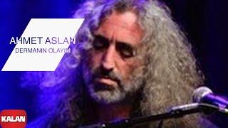 Ahmet Aslan - Dermanın Olayım [ Na-Mükemmel © 2015 Kalan Müzik ]