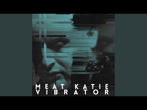 It's Here, It's Now (Meat Katie Remix)