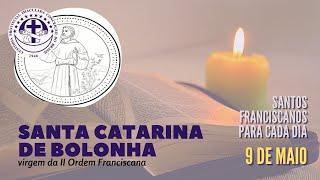09/05 | Santa Catarina de Bolonha | Franciscanos Conventuais