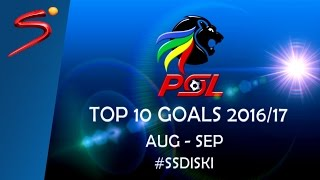 PSL Top 10 Goals 2016/17 - August/September