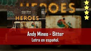 Andy Mineo - Bitter. Letra en español.