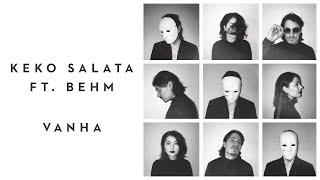 Keko Salata   Vanha (Audio) Ft. BEHM