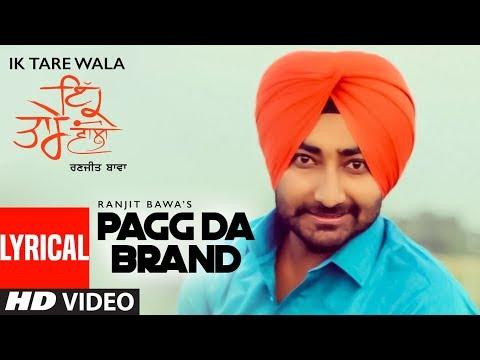 Pagg Da Brand: Ranjit Bawa (Full Lyrical Song) | I