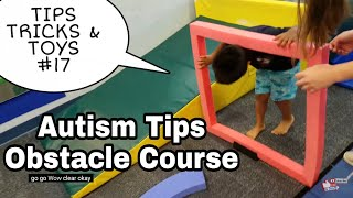 AUTISM Obstacle Course - Tips Tricks Toys #17 Fine And Gross Motor Skills Occupational Therapy