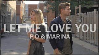 LET ME LOVE YOU - DJ Snake ft. Justin Bieber // P.O et MARINA