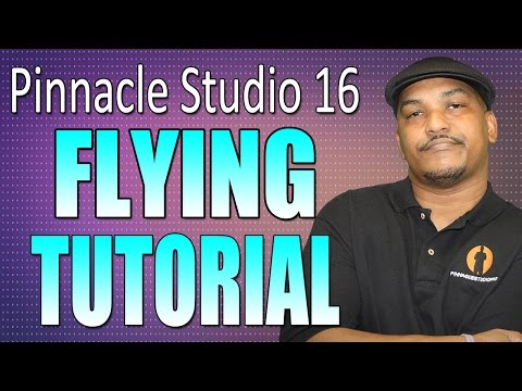Pinnacle Studio 16 & 17 Ultimate – Flying Tutorial