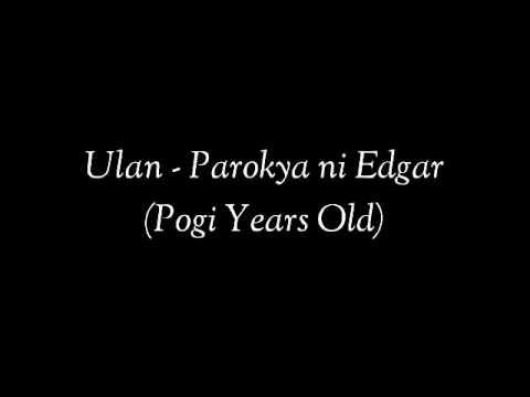 ULAN- Parokya ni Edgar (with Lyrics) (Pogi Years Old)