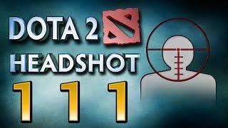 Dota 2 Headshot - Ep. 111