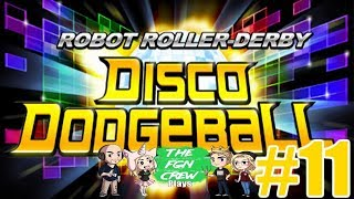 The FGN Crew Plays: Robot Roller Derby Disco Dodgeball #11 - Kingpin