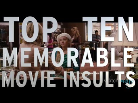 Top 10 Memorable Movie Insults (Quickie)