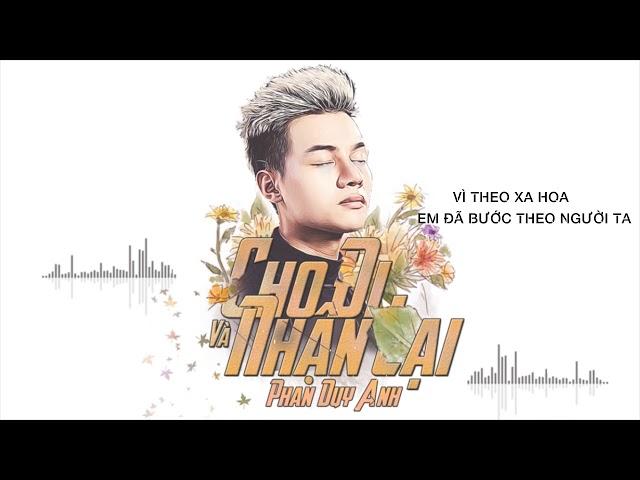 Cho Đi Và Nhận Lại – Phan Duy Anh [ MV Audio Lyric ]