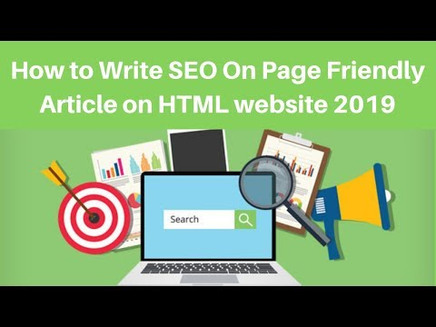 How to Write SEO On Page Friendly Article on HTML website 2019