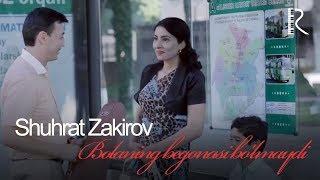 Shuhrat Zakirov - Bolaning begonasi bo