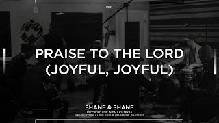 Praise to the Lord (Joyful, Joyful)