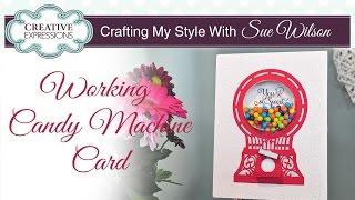 Interactive Candy Machine Handmade Card | Crafting My Style With Sue Wilson