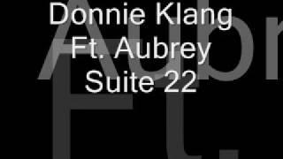 Donnie Klang Ft. Aubrey - Suite 22