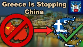 How Greece Is Stopping Chinas Plan For World Domination
