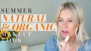 My Summer Natural & Organic (mostly) Makeup Routine!