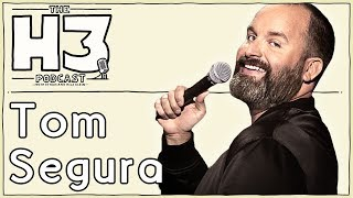 H3 Podcast #69 - Tom Segura