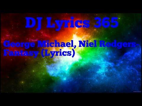 George Michael, Niel Rodgers- Fantasy (Lyrics)