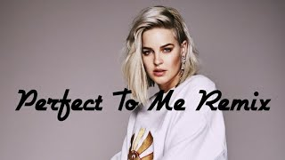 Anne Marie   Perfect To Me (Mike Remix)