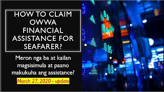 How to claim the financial assistance (seafarers/overseas) from OWWA? (Visit the latest Video)