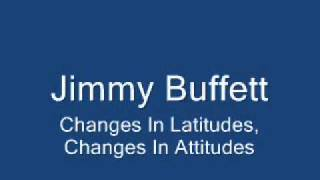 Jimmy Buffett-Changes In Latitudes, Changes In Attitudes