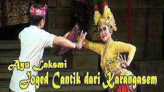 Joged Bumbung, Ayu Laksmi Joged Cantik Dari Kabupaten Karangasem 2018