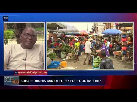 Deji 360 EP 261 Part 1: Analyzing Buhari's order of FOREX ban on food import