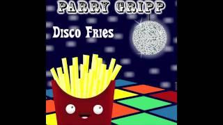 Disco Fries - Parry Gripp