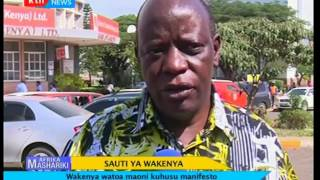 Sauti ya wakenya : Wakenya watoa maoni kuhusu manifesto