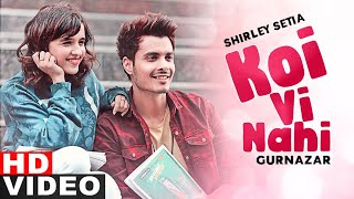 Koi Vi Nahi (Full Video) | Shirley Setia | Gurnazar | Latest Punjabi Songs 2021 | Speed Records