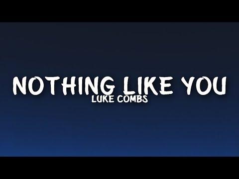 Luke Combs - Nothing Like You (Lyrics)