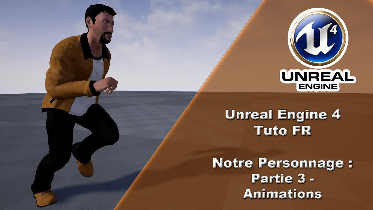 [UE4 TUTO FR] Personnage - Animations (Partie 3)