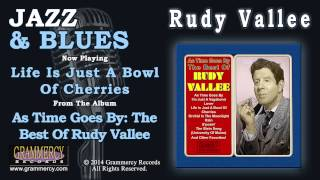 Rudy Vallee - Life Is Just A Bowl Of Cherries