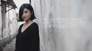 Download lagu Egha De Latoya Menghitung Hari 2 Anda Mp3