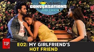 Awkward Conversations With Girlfriend | E02: My Girlfriend's