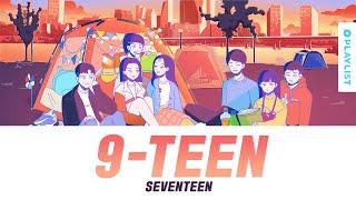 9 TEEN(나인틴)   세븐틴(SEVENTEEN) Official Lyrics EngRomHanKan 가사 | 에이틴2 OST