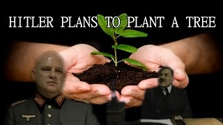 Hitler Plans to Plant a Tree