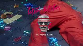 The Prince Karma - Later Bitches (Explicit)