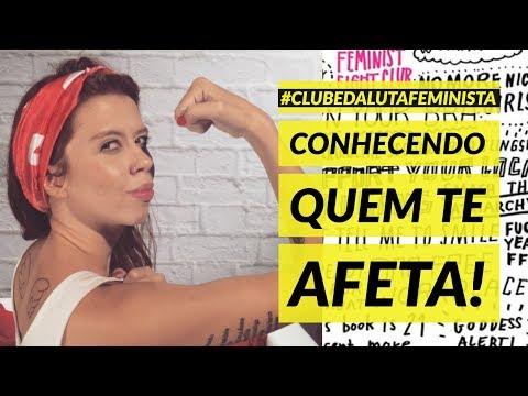 DE ONDE VEM O MACHISMO: #ClubeDaLutaFeminista