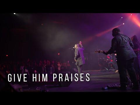 Give Him Praises