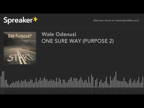 ONE SURE WAY (PURPOSE 2) (made with Spreaker)