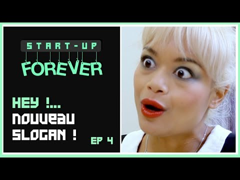 Start-up FOREVER Épisode 4 - Hey ! Nouveau Slogan !
