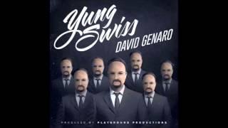 Yung Swiss   David Genaro