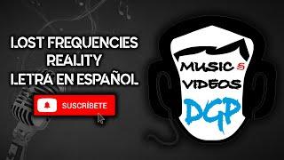 Lost Frequencies   Reality Letra En Español
